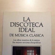 Libros de segunda mano: LA DISCOTECA IDEAL DE LA MÚSICA CLÁSICA.. Lote 244125180
