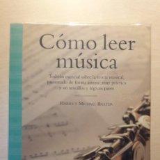 Libros de segunda mano: CÓMO LEER MÚSICA. HARRY Y MICHAEL BAXTER. MA NON TROPPO.. Lote 244164480