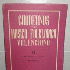 Libros de segunda mano: CUADERNOS DE MUSICA FOLKLORICA VALENCIANA Nº 6 CANCIONES Y DANZAS DE BOCAIRENTE BOCAIRENT. Lote 244444145
