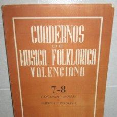 Libros de segunda mano: CUADERNOS DE MUSICA FOLKLORICA VALENCIANA Nº 7-8 CANCIONES Y DANZAS DE MORELLA Y PEÑISCOLA. Lote 244444505