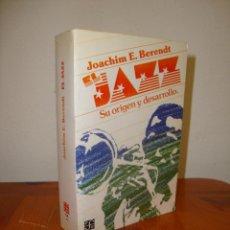 Libros de segunda mano: EL JAZZ. SU ORIGEN Y DESARROLLO - JOACHIM E. BERENDT - FCE, MUY BUEN ESTADO. Lote 244941135