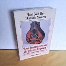 Libros de segunda mano: JUAN JOSÉ REY Y ANTONIO NAVARRO - LOS INSTRUMENTOS DE PÚA EN ESPAÑA - ALIANZA MÚSICA 1993. Lote 244964240