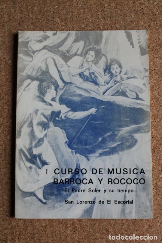I CURSO DE MÚSICA BARROCA Y ROCOCÓ. EL PADRE SOLER Y SU TIEMPO. (Libros de Segunda Mano - Bellas artes, ocio y coleccionismo - Música)