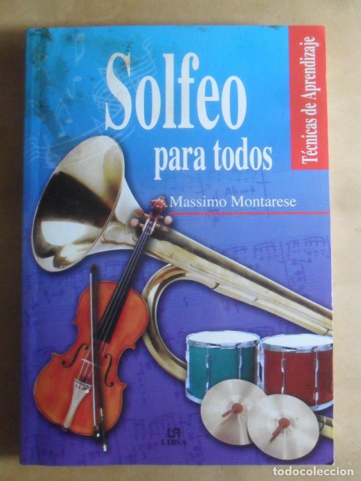 SOLFEO PARA TODOS - TECNICAS DE APRENDIZAJE - MASSIMO MONTARESE - LIBSA - 2003 (Libros de Segunda Mano - Bellas artes, ocio y coleccionismo - Música)
