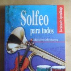Libros de segunda mano: SOLFEO PARA TODOS - TECNICAS DE APRENDIZAJE - MASSIMO MONTARESE - LIBSA - 2003. Lote 245369825