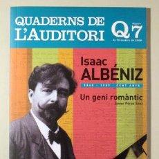 Libros de segunda mano: ISAAC ALBÉNIZ 1860-1909. CENT ANYS. UN GENI ROMÀNTIC - BARCELONA 2008 - MOLT IL·LUSTRAT. Lote 245375670