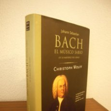 Libros de segunda mano: CHRISTOPH WOLFF: JOHANN SEBASTIAN BACH. EL MÚSICO SABIO, II: LA MADUREZ DEL GENIO (MA NON TROPPO). Lote 246118245