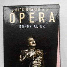 Libros de segunda mano: DICCIONARIO DE LA OPERA (2 VOL.) - ROGER ALIER (FIRMADO POR EL AUTOR) EDITORIAL ROBINBOOK. Lote 246326695