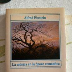 Libros de segunda mano: LA MUSICA EN LA EPOCA ROMANTICA. - EINSTEIN, ALFRED.. Lote 246556715