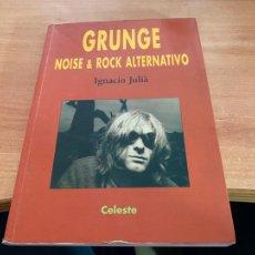 Libros de segunda mano: GRUNGE NOISE & ROCK ALTERNATIVO IGNACIO JULIA (LB50). Lote 246561475