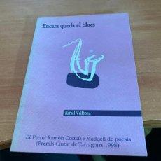 Libros de segunda mano: ENCARA QUEDA EL BLUES (RAFAEL VALLBONA) (LB50). Lote 246569980