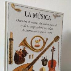 Libros de segunda mano: LA MÚSICA. DESCUBRE EL MUNDO DEL SONIDO MUSICAL Y DE LA SORPRENDENTE VARIEDAD... EDICIONES EL PRADO. Lote 246577905