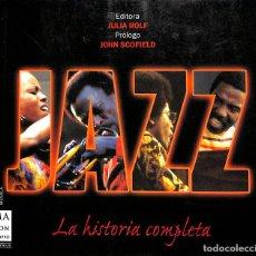 Libros de segunda mano: JAZZ LA HISTORIA COMPLETA UN RECORRIDO EXHAUSTIVO A TRAVÉS DE SUS PROTAGONISTAS,. Lote 246610985