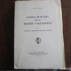 Libros de segunda mano: FONDOS MUSICALES DE LA REGIÓN VALENCIANA. Lote 246875075