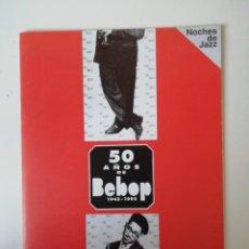 Libros de segunda mano: 50 AÑOS DE BEBOP. Lote 246875725
