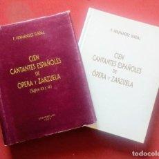 Libros de segunda mano: CIEN CANTANTES ESPAÑOLES DE OPERA Y ZARZUELA - SIGLOS XIX Y XX. Lote 247490695