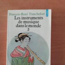 Libros de segunda mano: LES INSTRUMENTS DE MUSIQUE DANS LE MONDE. Lote 247583970