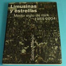Libros de segunda mano: LIMUSINAS Y ESTRELLAS. MEDIO SIGLO DE ROCK 1954-2004. SABINO MÉNDEZ. ESPASA 2004). Lote 279346908