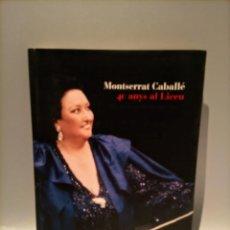Libros de segunda mano: MONTSERRAT CABALLE - 40 ANYS AL LICEU - DEDICATORIA Y FIRMA DE MONSERRAT CABALLÉ. Lote 249101035