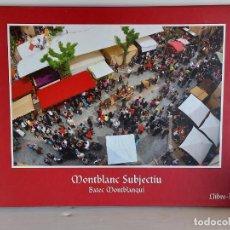 Libros de segunda mano: MONTBLANC SUBJECTIU / BATEC MONTBLANQUÍ / LIBRO-CD - 13 TEMAS / IMPECABLE. DIFÍCIL.. Lote 251055205