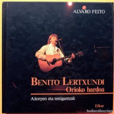 Libros de segunda mano: BENITO LERTXUNDI: ORIOKO BARDOA - ALVARO FEITO - ELKAR - 1990 - NUEVO - VER INDICE. Lote 251067830