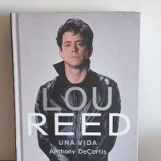 Livros em segunda mão: LOU REED / UNA VIDA / ANTHONY DE CURTIS / ED: PLANETA-2019 / LIBRO DE OCASIÓN!. Lote 251137300