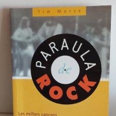 Libros de segunda mano: PARAULA DE ROCK / LES MILLORS CANÇONS DE ROCK / TIM MORSE / ED: SÍMBOL-2000 / COMO NUEVO.. Lote 251142405
