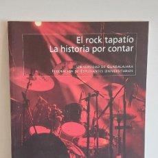 Libros de segunda mano: EL ROCK TAPATÍO / LA HISTORIA POR CONTAR / RAFAEL VALENZUELA / ED.UNIVERSIDAD DE GUADALAJARA.. Lote 252149605