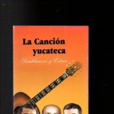 Libros de segunda mano: LA CANCION YUCATECA. SEMBLANZAS Y LETRAS. COMPAÑIA EDITORIAL DE LA PENINSULA 2001. Lote 252189525
