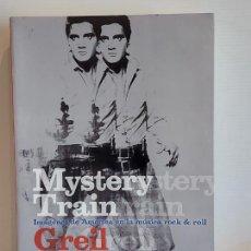 Libros de segunda mano: MYSTERY TRAIN / IMÁGENES DE AMÉRICA EN LA MÚSICA ROCK & ROLL / GREIL MARCUS / ED: CONTRA-2013.. Lote 252453625