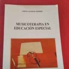 Libros de segunda mano: LIBRO MUSICOTERAPIA EN EDUCACIÓN ESPECIAL UNIVERSIDAD DE MURCIA MUSICA. Lote 252523175
