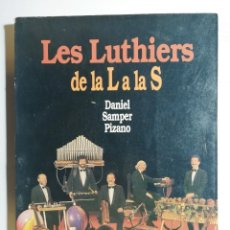 Libros de segunda mano: DANIEL SAMPER PIZANO. LES LUTHIERS DE LA L A LA S. 1991.. Lote 254114665
