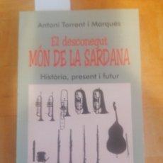 Libros de segunda mano: EL DESCONEGUT MÓN DE LA SARDANA. HISTÒRIA, PRESENT I FUTUR. A. TORRENT I MARQUÉS. OIKOS-TAU.. Lote 254119005