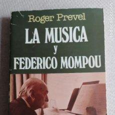 Libros de segunda mano: LA MÚSICA Y FEDERICO MOMPOU - PREVEL, ROGER PLAZA Y JANES 1981. Lote 254432635