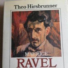 Libros de segunda mano: MAURICE RAVEL. VIDA Y OBRA. VERSIÓN ESPAÑOLA DE BELÉN BAS ALVAREZ - HIRSBRUNNER, THEO ALIANZA ED. Lote 254433160