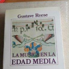 Libros de segunda mano: LA MUSICA EN LA EDAD MEDIA/ GUSTAVE REESE. 1989 575PP. Lote 254433915