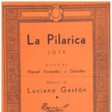 Libros de segunda mano: LA PILARICA - JOTA, MÚSICA DE LUCIANO GASTÓN, CON LA PARTITURA (VER). EDITADO EN ARGENTINA EN 1940. Lote 254524635