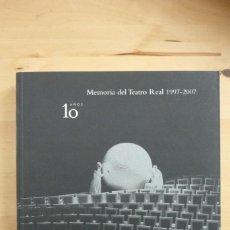 Libros de segunda mano: MEMORIA DEL TEATRO REAL 1997-2007 10 AÑOS. Lote 255376895