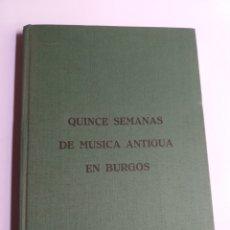 Libros de segunda mano: QUINCE SEMANAS DE MÚSICA ANTIGUA ANTONIO DE CABEZÓN EN BURGOS. Lote 256041820