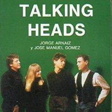 Libros de segunda mano: TALKING HEADS - JORGE ARNAIZ JOSÉ MANUEL GÓMEZ. Lote 256052955