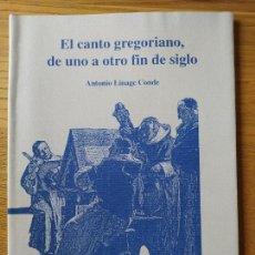 """Libros de segunda mano: EL CANTO GREGORIANO DE UNO A OTRO FIN DE SIGLO, ANTONIO LINAGE, ED. C. E. """"CARMEN JUAN LOVERA""""1996. Lote 257487290"""