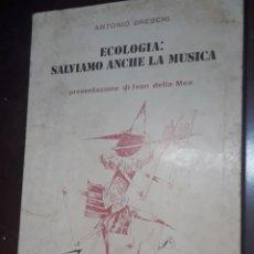 Libros de segunda mano: ECOLOGIA: SALVIAMO ANCHE LA MUSICA..ANTONIO BRESCHI..1979.. PRIMERA EDICIÓN FIRMADO. Lote 257811575