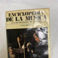 Libros de segunda mano: ENCICLOPEDIA DE LA MÚSICA, GUÍA DEL MELÓMANO,,CASPER HOWELER. Lote 259891855