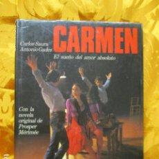 Libros de segunda mano: CARLOS SAURA & ANTONIO GADES: CARMEN. EL SUEÑO DEL AMOR ABSOLUTO (CÍRCULO/ FOLIO, 1984). Lote 260796675