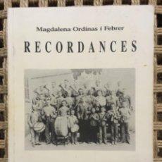 Libros de segunda mano: RECORDANCES, LA BANDA DE MUSICA DE SON SERVERA, MALLORCA, 1882 1990, MAGDALENA ORDINAS FEBRER. Lote 260811400