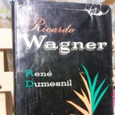 Livres d'occasion: RICARDO WAGNER. RENÉ DUMESNIL. VERGARA EDITORIAL. Lote 261267655