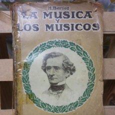 Livres d'occasion: LA MUSICA Y LOS MUSICOS. H. BERLIOZ. SOCIEDAD GENERAL DE PUBLICACIONES. S.A.. Lote 261267960
