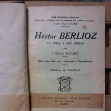Livres d'occasion: HECTOR BERLIOZ. SU IDA Y SUS OBRAS. J, MUÑOZ ESCÁMEZ.. Lote 261269535