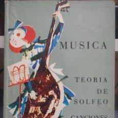 Libros de segunda mano: MUSICA TEORIA DEL SOLFEO CANCIONES - DELEGACION NACIONAL,SECCION FEMENINA - 1967 - ED. ALMENA. Lote 262005855