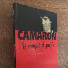 Libros de segunda mano: CAMARON , SE ROMPIO EL QUEJIO - ANDRES RODRIGUEZ SANCHEZ - NUER EDICIONES - GCH. Lote 262188245